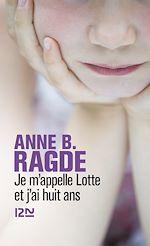Télécharger le livre :  Je m'appelle Lotte et j'ai huit ans