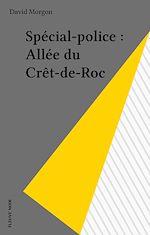 Télécharger le livre :  Spécial-police : Allée du Crêt-de-Roc