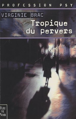 Téléchargez le livre :  Profession psy (1) : Tropique du pervers