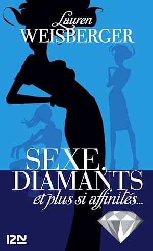 Téléchargez le livre :  Sexe, diamants et plus si affinités...