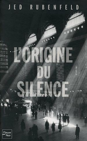 Téléchargez le livre :  L'origine du silence