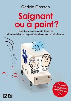 Téléchargez le livre :  Saignant ou à point ? - Histoires crues mais tendres d'un médecin urgentiste dans son ambulance
