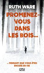Télécharger le livre :  Promenez-vous dans les bois... pendant que vous êtes encore en vie
