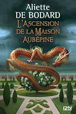 Télécharger le livre :  L'Ascension de la Maison Aubépine