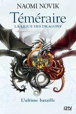 Télécharger le livre :  Téméraire - tome 9 : La Ligue des dragons