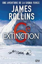 Télécharger le livre :  La Sixième Extinction - Une aventure de la Sigma Force