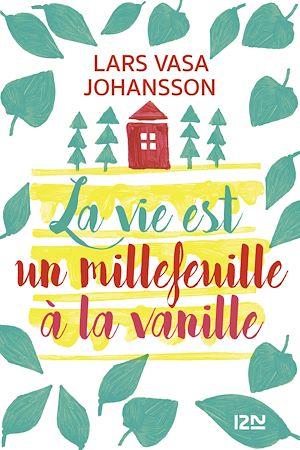 Téléchargez le livre :  La vie est un millefeuille à la vanille