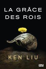 Télécharger le livre :  La Dynastie des Dents-de-Lion – tome 1 : La Grâce des rois