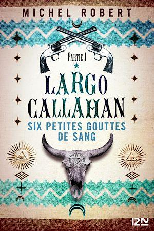 Téléchargez le livre :  Largo Callahan - Partie 1