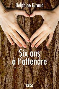 Télécharger le livre : Six ans à t'attendre