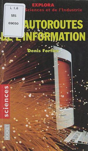 Téléchargez le livre :  Les autoroutes de l'information
