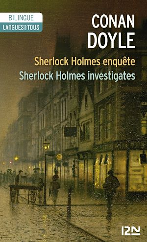 Téléchargez le livre :  Bilingue français-anglais : Sherlock Holmes enquête - Sherlock Holmes investigates