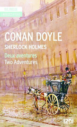 Téléchargez le livre :  Bilingue français-anglais : Sherlock Holmes - Deux aventures / Two Adventures