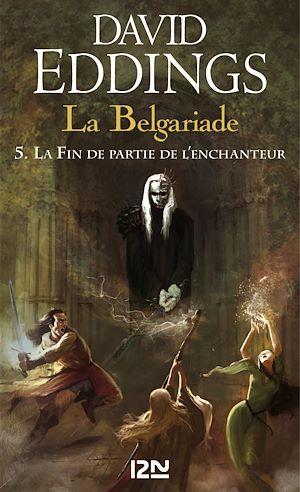 Téléchargez le livre :  La Belgariade - tome 5 : La Fin de partie de l'enchanteur