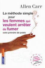 Télécharger le livre :  La méthode simple pour les femmes qui veulent arrêter de fumer