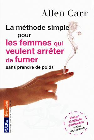 Téléchargez le livre :  La méthode simple pour les femmes qui veulent arrêter de fumer