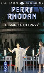 Télécharger le livre :  Perry Rhodan n°283 - Le marteau du passé