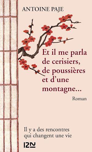 Téléchargez le livre :  Et il me parla de cerisiers, de poussières et d'une montagne