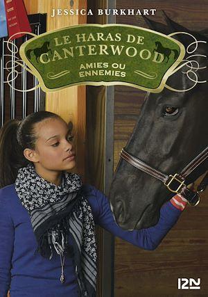 Téléchargez le livre :  Le haras de Canterwood - tome 3 : Amies ou ennemies
