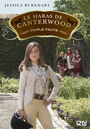 Téléchargez le livre :  Le haras de Canterwood : tome 4 - Triple Faute