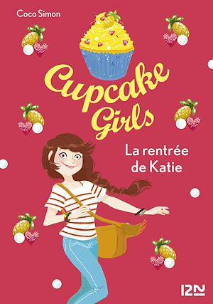 Téléchargez le livre :  Cupcake Girls - tome 01 : La rentrée de Katie