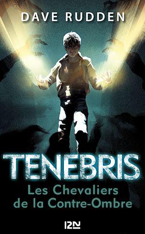 Téléchargez le livre :  Tenebris, les chevaliers de la Contre-Ombre - tome 1
