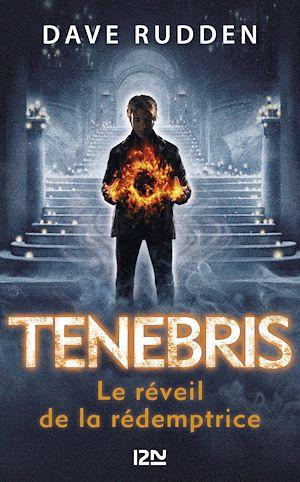 Téléchargez le livre :  Tenebris, les chevaliers de la Contre-Ombre - tome 02 : le réveil de la Rédemptrice