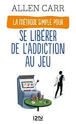 Télécharger le livre :  La Méthode simple pour se libérer de l'addiction au jeu