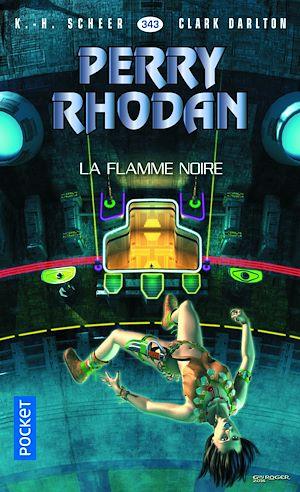 Téléchargez le livre :  Perry Rhodan n°343 : La Flamme noire