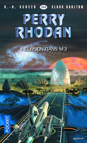 Téléchargez le livre :  Perry Rhodan n°344 - Incursion dans M3