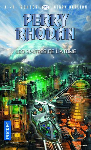 Téléchargez le livre :  Perry Rhodan n°345 - Les Maîtres de l'atome