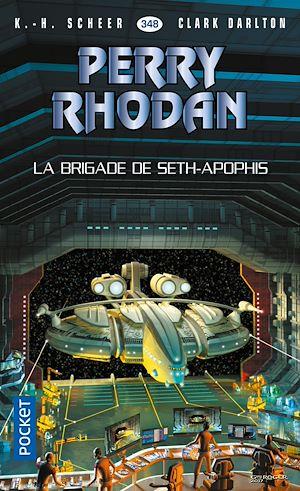 Téléchargez le livre :  Perry Rhodan n°348 - La Brigade de Seth-Apophis