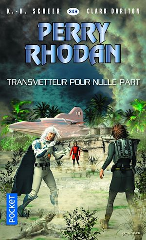 Téléchargez le livre :  Perry Rhodan n°349 - Transmetteur pour nulle part