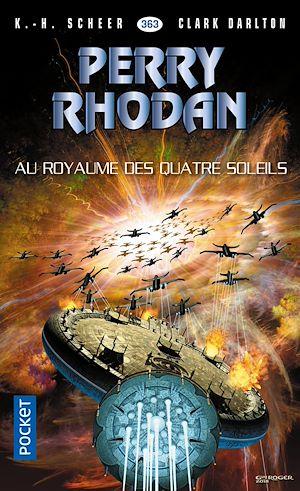 Téléchargez le livre :  Perry Rhodan n°363 : Au royaume des quatre-soleils