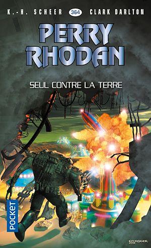 Téléchargez le livre :  Perry Rhodan n°364 : Seul contre la terre
