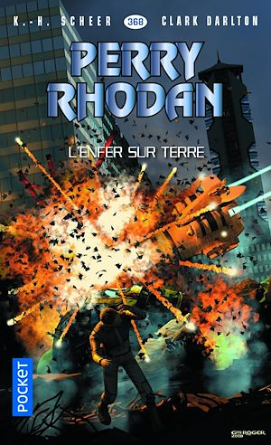 Téléchargez le livre :  Perry Rhodan n°368 : L'enfer sur terre