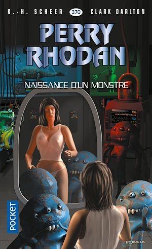 Téléchargez le livre :  Perry Rhodan n°370 : Naissance d'un monstre