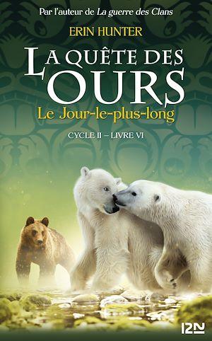 Téléchargez le livre :  La quête des ours cycle II - tome 06 : Le Jour le plus long