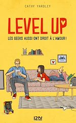Télécharger le livre :  Level Up - Les Geeks aussi ont droit à l'amour !