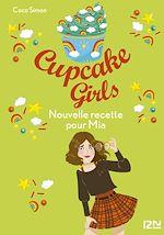 Télécharger le livre :  Cupcake Girls - tome 14 : Nouvelle recette pour Mia
