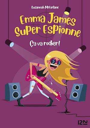 Téléchargez le livre :  Emma James super espionne - tome 04 : Ça va rocker !