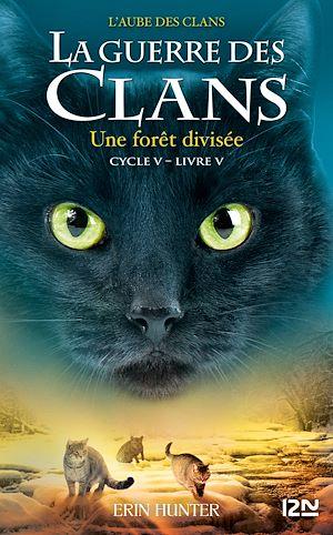 Téléchargez le livre :  La guerre des Clans, cycle V - Tome 05 : Une forêt divisée