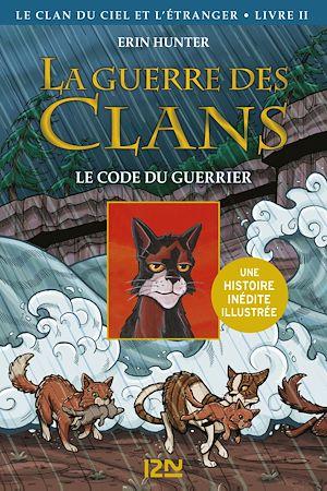 Téléchargez le livre :  La guerre des Clans illustrée, Cycle IV - tome 2 : Le code du guerrier
