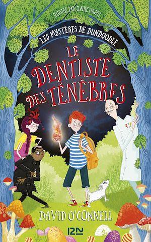 Téléchargez le livre :  Les mystères de Dundoodle - Tome 2 : Le dentiste des ténèbres