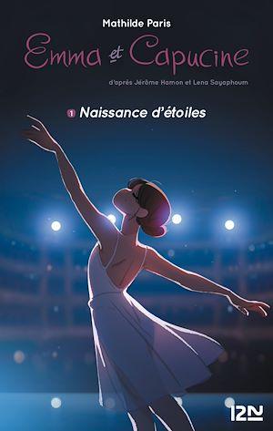 Téléchargez le livre :  Emma et Capucine - tome 01 : Naissance d'étoiles