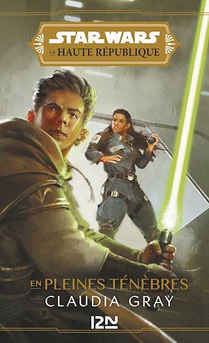 Téléchargez le livre :  Star Wars - La Haute République : En pleines Ténèbres (YA)
