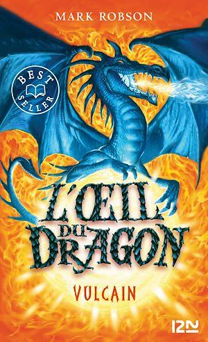 Téléchargez le livre :  L'œil du dragon - tome 01 : Vulcain