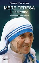 Télécharger le livre :  Mère Teresa l'Indienne