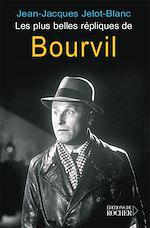 Télécharger le livre :  Les plus belles répliques de Bourvil