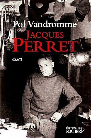 Téléchargez le livre :  Jacques Perret